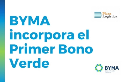 BYMA incorpora el primer Green Bond emitido por Plaza Logística